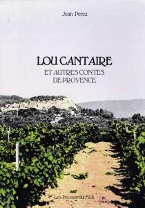 Lou cantaire et autres contes de Provence - JeanPérez