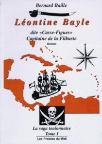 Sebastienne Bayle ou Le temps des corsaires : la saga toulonnaise - BernardBaille