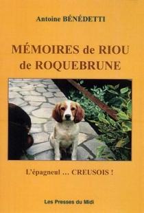 Mémoire de Riou de Roquebrune : l'épagneul... creusois ! - AntoineBenedetti