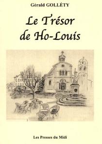 Le trésor de Ho-Louis - GéraldGolletty
