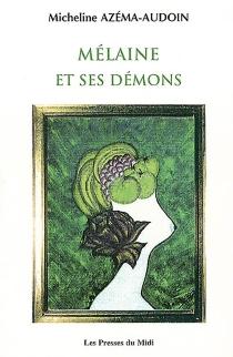 Mélaine et ses démons - MichelineAzéma-Audoin