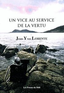 Un vice au service de la vertu - Jean-YvesLorente
