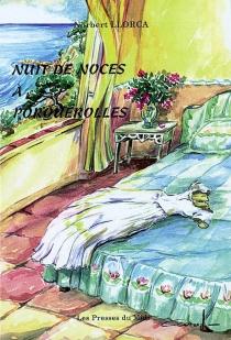Nuit de noces à Porquerolles - NorbertLlorca