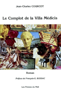 Le complot de la villa Médicis - Jean-CharlesCourcot