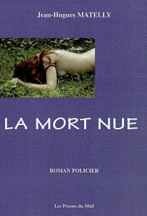 La mort nue - Jean-Hugues Matelly