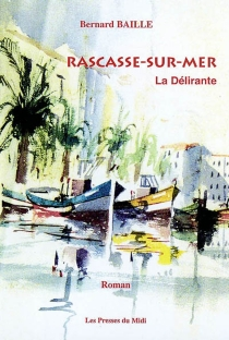Rascasse-sur Mer : la délirante - BernardBaille