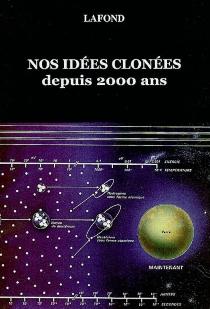 Nos idées clonées depuis 2.000 ans - Lafond