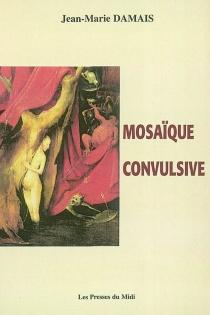Mosaïque convulsive - Jean-MarieDamais