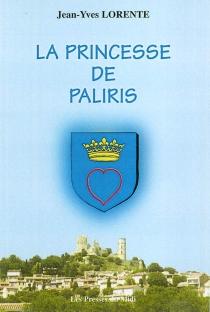 La princesse de Paliris - Jean-YvesLorente