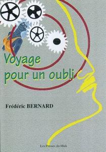Voyage pour un oubli - FrédéricBernard