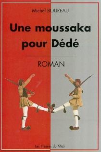 Une moussaka pour Dédé - MichelBoureau
