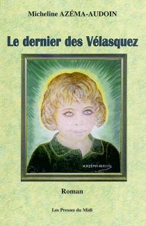 Le dernier Vélasquez - MichelineAzéma-Audoin
