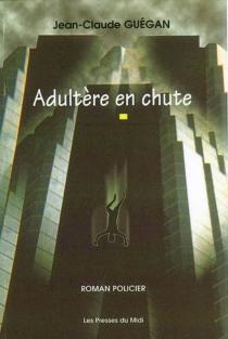 Adultère en chute - Jean-ClaudeGuégan