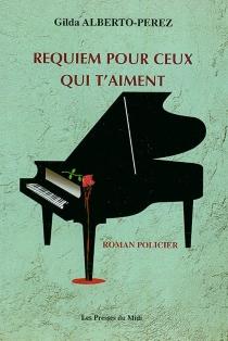 Requiem pour ceux qui t'aiment - GildaAlberto-Perez