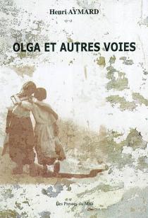 Olga et d'autres voies - HenriAymard