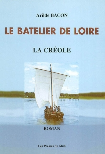 Le batelier de Loire : la créole - ArildeBacon