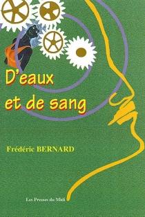 D' eaux et de sang - FrédéricBernard