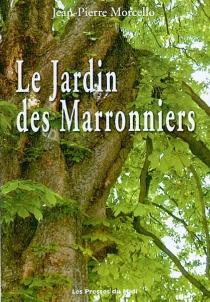 Le jardin des marronniers - Jean-PierreMorcello