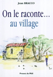On le raconte au village - Jean Bracco