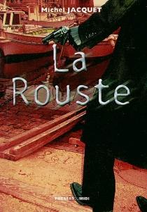 La rouste : roman policier - MichelJacquet