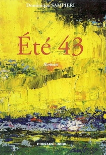 Eté 43 - Dominique Sampieri