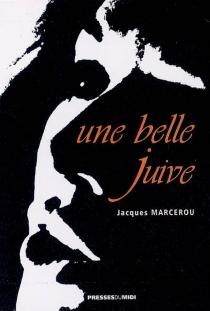 Une belle juive ou Le roman de Rita Kraus - JacquesMarcerou