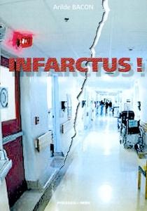 Infarctus ! : récit - ArildeBacon