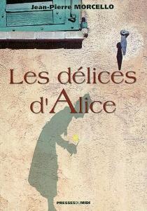 Les délices d'Alice - Jean-PierreMorcello