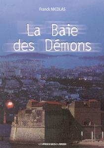 La baie des démons : roman policier - FranckNicolas