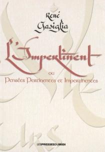 L'impertinent ou Pensées pertinentes et impertinentes - RenéGasiglia