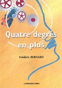 Quatre degrés en plus - FrédéricBernard