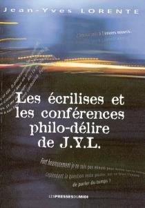Les écrilises et les conférences philo-délire de J.Y.L. - Jean-YvesLorente