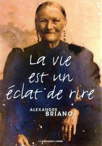 La vie est un éclat de rire - AlexandreBriano