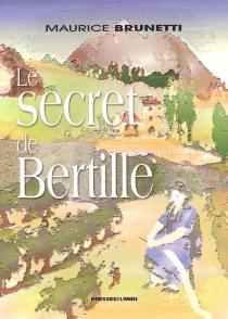 Le secret de Bertille - MauriceBrunetti