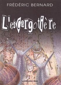 L'escargotière - FrédéricBernard