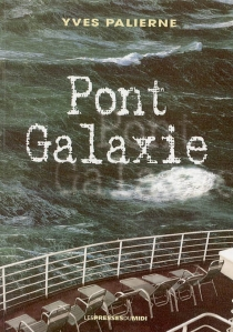 Pont Galaxie : cabine 4004 - Yves Palierne