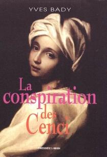 La conspiration des Cenci - YvesBady