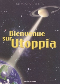 Bienvenue sur Utoppia - AlainViguier