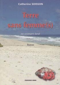 No woman's land| Terre sans femme(s) - CatherineSoisson