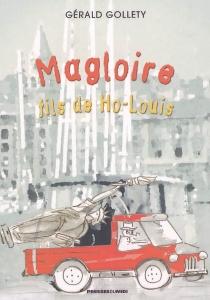 Magloire : fils de Ho-Louis - GéraldGollety