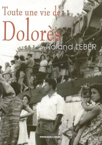 Toute une vie de Dolorès - RolandLeber