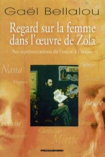 Regards sur la femme dans l'oeuvre d'Emile Zola : ses représentations du livre à l'écran - GaëlBellalou