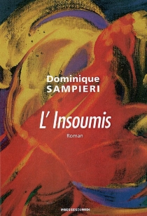 L'insoumis - Dominique Sampieri