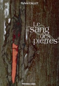 Le sang des pierres - SylvieCallet
