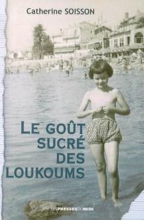 Le goût sucré des loukoums - CatherineSoisson