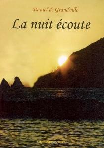 La nuit écoute - Daniel deGrandville