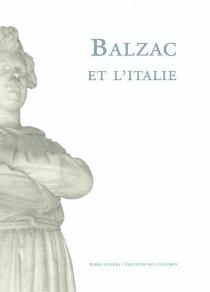 Balzac et l'Italie : lectures croisées -