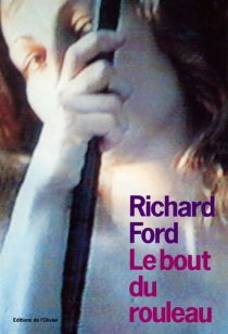 Le bout du rouleau - Richard Ford