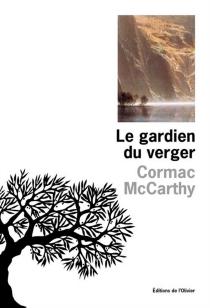 Le gardien du verger - CormacMcCarthy