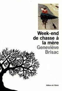Week-end de chasse à la mère - GenevièveBrisac